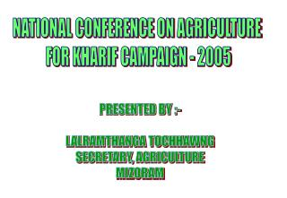 NATIONAL CONFERENCE ON AGRICULTURE  FOR KHARIF CAMPAIGN - 2005