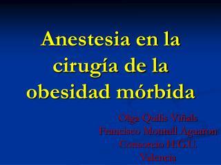 Anestesia en la cirug a de la obesidad m rbida