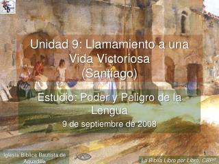 Unidad 9: Llamamiento a una Vida Victoriosa Santiago