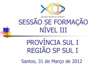 SESS O SE FORMA  O N VEL III
