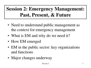 Session 2: Emergency Management: Past, Present,  Future