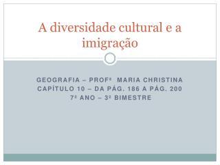 A diversidade cultural e a imigra  o
