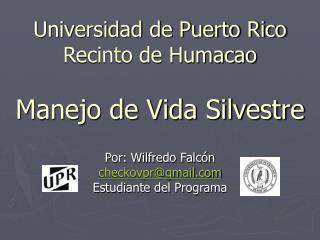 Universidad de Puerto Rico Recinto de Humacao  Manejo de Vida Silvestre