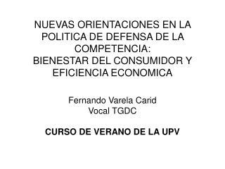 NUEVAS ORIENTACIONES EN LA POLITICA DE DEFENSA DE LA COMPETENCIA:  BIENESTAR DEL CONSUMIDOR Y EFICIENCIA ECONOMICA