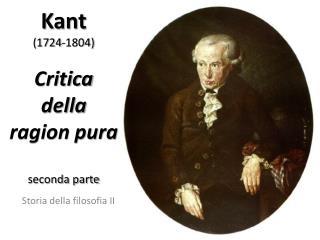 Kant 1724-1804  Critica  della ragion pura  seconda parte