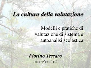 La cultura della valutazione  Modelli e pratiche di valutazione di sistema e  autoanalisi scolastica