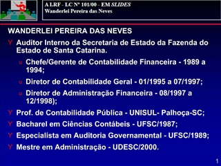 WANDERLEI PEREIRA DAS NEVES Auditor Interno da Secretaria de Estado da Fazenda do Estado de Santa Catarina. Chefe