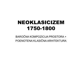 NEOKLASICIZEM  1750-1800