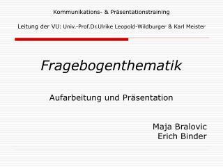 Kommunikations-  Pr sentationstraining  Leitung der VU: Univ.-Prof.Dr.Ulrike Leopold-Wildburger  Karl Meister