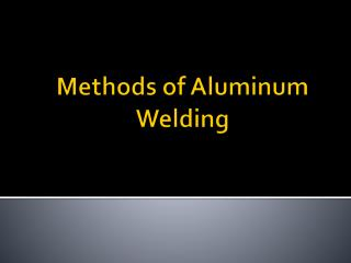 Methods of Aluminum Welding