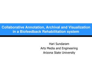 Collaborative Annotation, Archival and Visualization in a Biofeedback Rehabilitation system