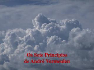 Os Sete Princ pios  de Andr  Vermeulen