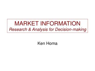 MARKET INFORMATION Research  Analysis for Decision-making