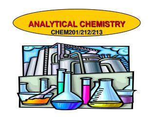 ANALYTICAL CHEMISTRY CHEM201