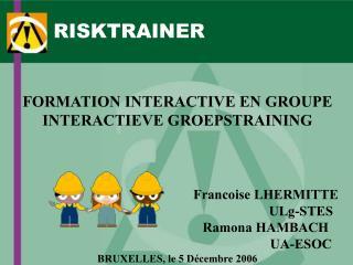 RISKTRAINER: APERCU DE LA FORMATION D ANIMATEURS