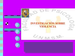 INVESTIGACI N SOBRE VIOLENCIA