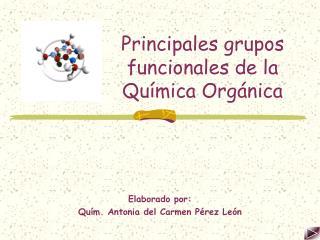 Principales grupos funcionales de la Qu mica Org nica