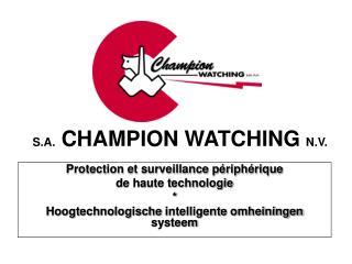 S.A. CHAMPION WATCHING N.V.