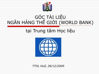 GO C TAI LI U  NG N HANG TH   GIO I WORLD BANK  tai Trung t m Hoc li u