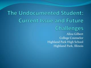 The Undocumented Student: Current Issue and Future Challenges