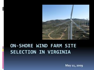 ON-SHORE Wind Farm Site Selection IN VIRGINIA