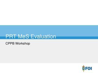 PRT MeS Evaluation