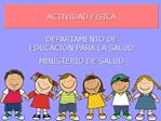 ACTIVIDAD F SICA  DEPARTAMENTO DE EDUCACI N PARA LA SALUD MINISTERIO DE SALUD