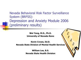 Nevada Behavioral Risk Factor Surveillance System BRFSS: Depression and Anxiety Module 2006 preliminary results