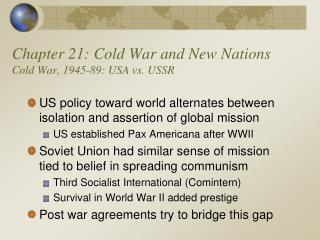 Chapter 21: Cold War and New Nations Cold War, 1945-89: USA vs. USSR