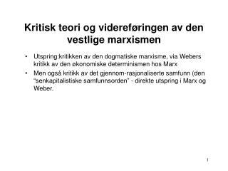 Kritisk teori og videref ringen av den vestlige marxismen