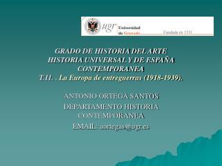 GRADO DE HISTORIA DEL ARTE HISTORIA UNIVERSAL Y DE ESPA A CONTEMPORANEA T.11. . La Europa de entreguerras 1918-1939.