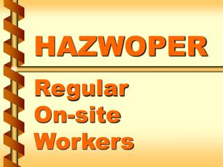 HAZWOPER  Regular  On-site Workers