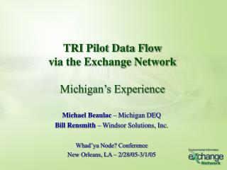 TRI Pilot Data Flow via the Exchange Network  Michigan s Experience
