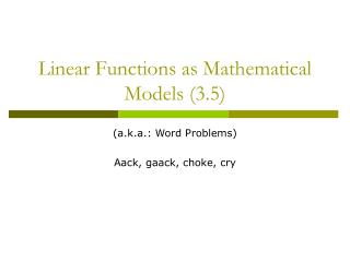 Linear Functions as Mathematical Models 3.5