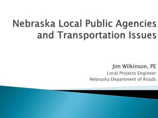 Nebraska Local Public Agencies and Transportation Issues