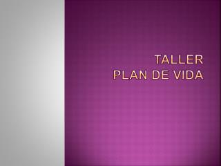 TALLER  PLAN DE VIDA