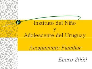 Instituto del Ni o           y  Adolescente del Uruguay