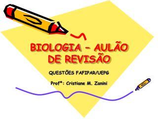 BIOLOGIA   AUL O DE REVIS O