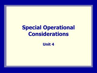 Special Operational Considerations