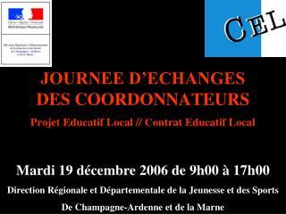 JOURNEE D ECHANGES   DES COORDONNATEURS  Projet Educatif Local