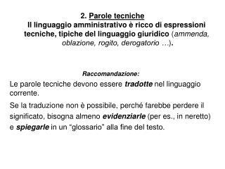 2. Parole tecniche     Il linguaggio amministrativo   ricco di espressioni     tecniche, tipiche del linguaggio giuridic