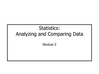 Statistics: Analyzing and Comparing Data