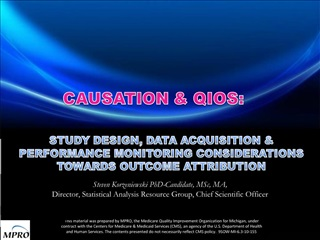 STUDY DESIGN, DATA ACQUISITION  PERFORMANCE MONITORING CONSIDERATIONS TOWARDS OUTCOME ATTRIBUTION