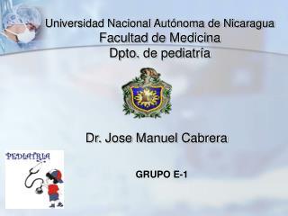 Universidad Nacional Aut noma de Nicaragua Facultad de Medicina Dpto. de pediatr a