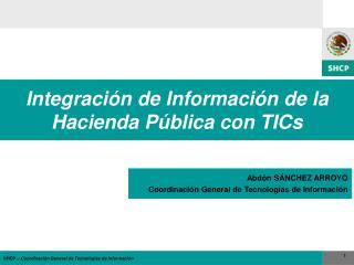 Integraci n de Informaci n de la Hacienda P blica con TICs