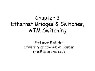 Chapter 3 Ethernet Bridges  Switches, ATM Switching