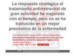 La respuesta virol gica al tratamiento antirretroviral de gran actividad he mejorado con el tiempo, pero no se ha traduc