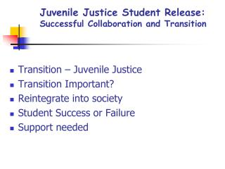 Juvenile Justice Student Release: Successful Collaboration and Transition