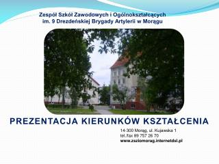 Zesp l Szk l Zawodowych i Og lnoksztalcacych  im. 9 Drezdenskiej Brygady Artylerii w Moragu