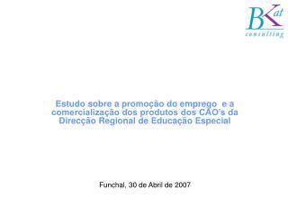 Estudo sobre a promo  o do emprego  e a comercializa  o dos produtos dos CAO s da Direc  o Regional de Educa  o Especial